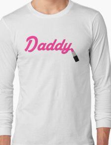 Daddy Lipstick  Long Sleeve T-Shirt