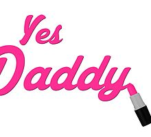 Yes Daddy Lipstick by agirlandherpug