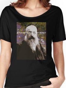 B*tch Better Have My Monet Women's Relaxed Fit T-Shirt