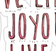 Love Life Joyously Live Sticker