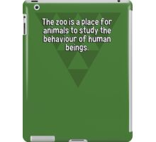 The zoo is a place for animals to study the behaviour of human beings. iPad Case/Skin