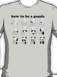 How to be a Panda T-Shirt