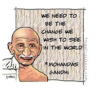 Gandhi inspires you to make a change. by gustrafo