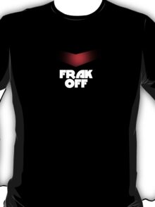Cylons Better Watch It T-Shirt