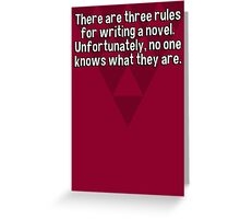 There are three rules for writing a novel. Unfortunately' no one knows what they are. Greeting Card