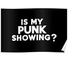 Is my punk showing? Poster
