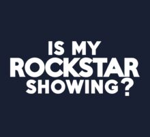 Is my rockstar showing? Kids Clothes
