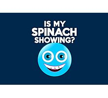 Is my spinach showing? Photographic Print