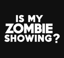 Is my zombie showing? by onebaretree