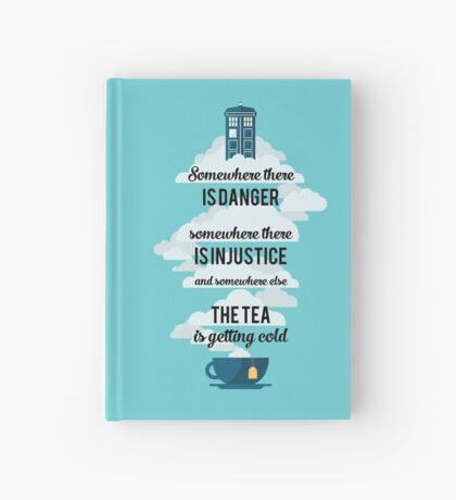 Doctor Who Somewhere tea is getting cold Hardcover Journal