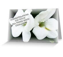 TOP 10 IN ALL THINGS WHITE CHALLENGE BANNER ENTRY Greeting Card