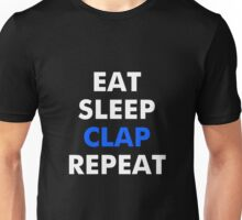 New Day - Eat, Sleep, Clap, Repeat Unisex T-Shirt