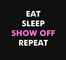 Dolph Ziggler - Eat, Sleep, Show Off, Repeat Unisex T-Shirt