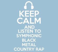 Keep calm and listen to Symphonic black metal Country rap Kids Clothes