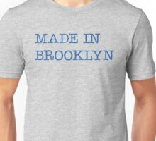 Made in Brooklyn Unisex T-Shirt