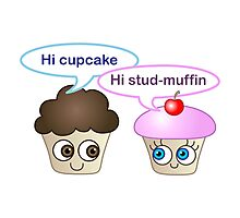 Hi cupcake, hi stud-muffin Photographic Print