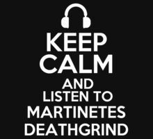 Keep calm and listen to Martinetes Deathgrind Kids Clothes