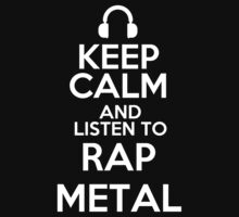 Keep calm and listen to Rap metal Kids Clothes