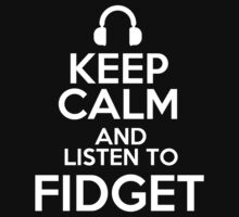 Keep calm and listen to Fidget Kids Clothes