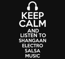 Keep calm and listen to Shangaan electro Salsa music Kids Clothes