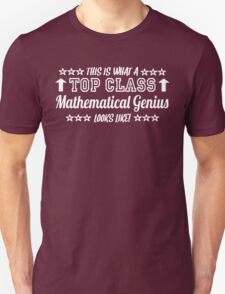 This Is What A Top Class Mathematical Genius Looks Like T-Shirt