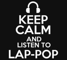 Keep calm and listen to Lap-pop Kids Clothes