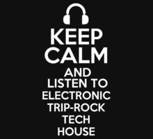 Keep calm and listen to Electronic Trip-Rock Tech house Kids Clothes