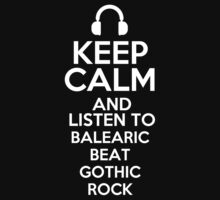 Keep calm and listen to Balearic beat Gothic rock Kids Clothes
