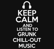 Keep calm and listen to Grunk Chill-out music Kids Clothes