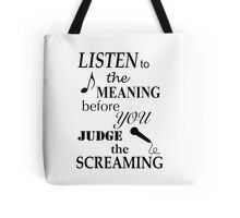 Listen To The Meaning Before You Judge The Screaming Tote Bag
