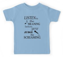 Listen To The Meaning Before You Judge The Screaming Kids Tee