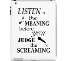 Listen To The Meaning Before You Judge The Screaming iPad Case/Skin