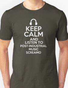 Keep calm and listen to Post-industrial music Screamo T-Shirt