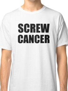 Screw Cancer Classic T-Shirt