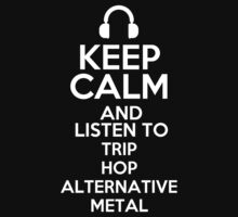 Keep calm and listen to Trip hop Alternative metal Kids Clothes