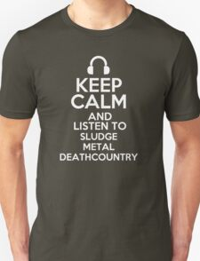 Keep calm and listen to Sludge metal Deathcountry T-Shirt