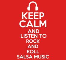 Keep calm and listen to Rock and roll Salsa music by mjones7778