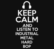 Keep calm and listen to Industrial metal Hard bop Kids Clothes