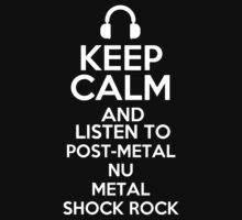 Keep calm and listen to Post-metal Nu metal Shock rock Kids Clothes