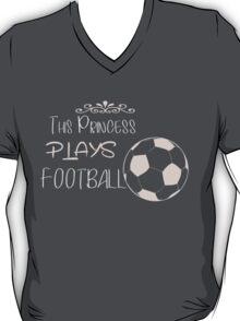 This princess plays football T-Shirt