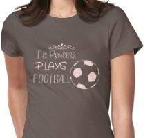 This princess plays football Womens Fitted T-Shirt