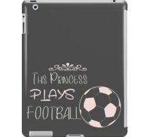 This princess plays football iPad Case/Skin