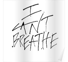 I Can't Breathe Poster