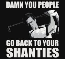 Shooter McGavin Quote Damn You People by DesignMC
