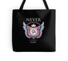 Never Underestimate The Power Of Gore - Tshirts & Accessories Tote Bag