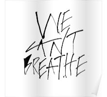 We Can't Breathe Poster