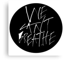 We Can't Breathe - White Canvas Print