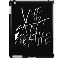 We Can't Breathe - White iPad Case/Skin