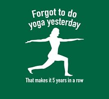Forgot To Do Yoga Yesterday Unisex T-Shirt
