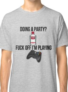 Doing a party? Fuck off i'm playing. Xbox Black font Classic T-Shirt